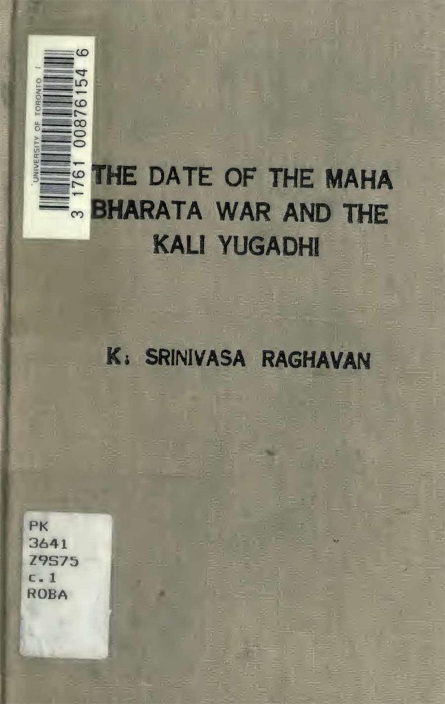 K. Srinivasa Raghavan - The Date of The Maha Bharata War and The Kali Yugadhi